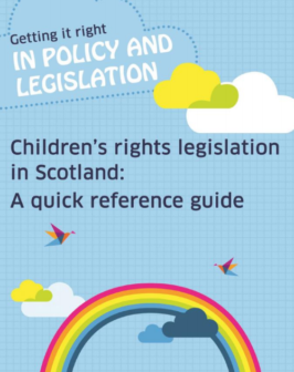 Children's rights legislation in Scotland: quick reference guide