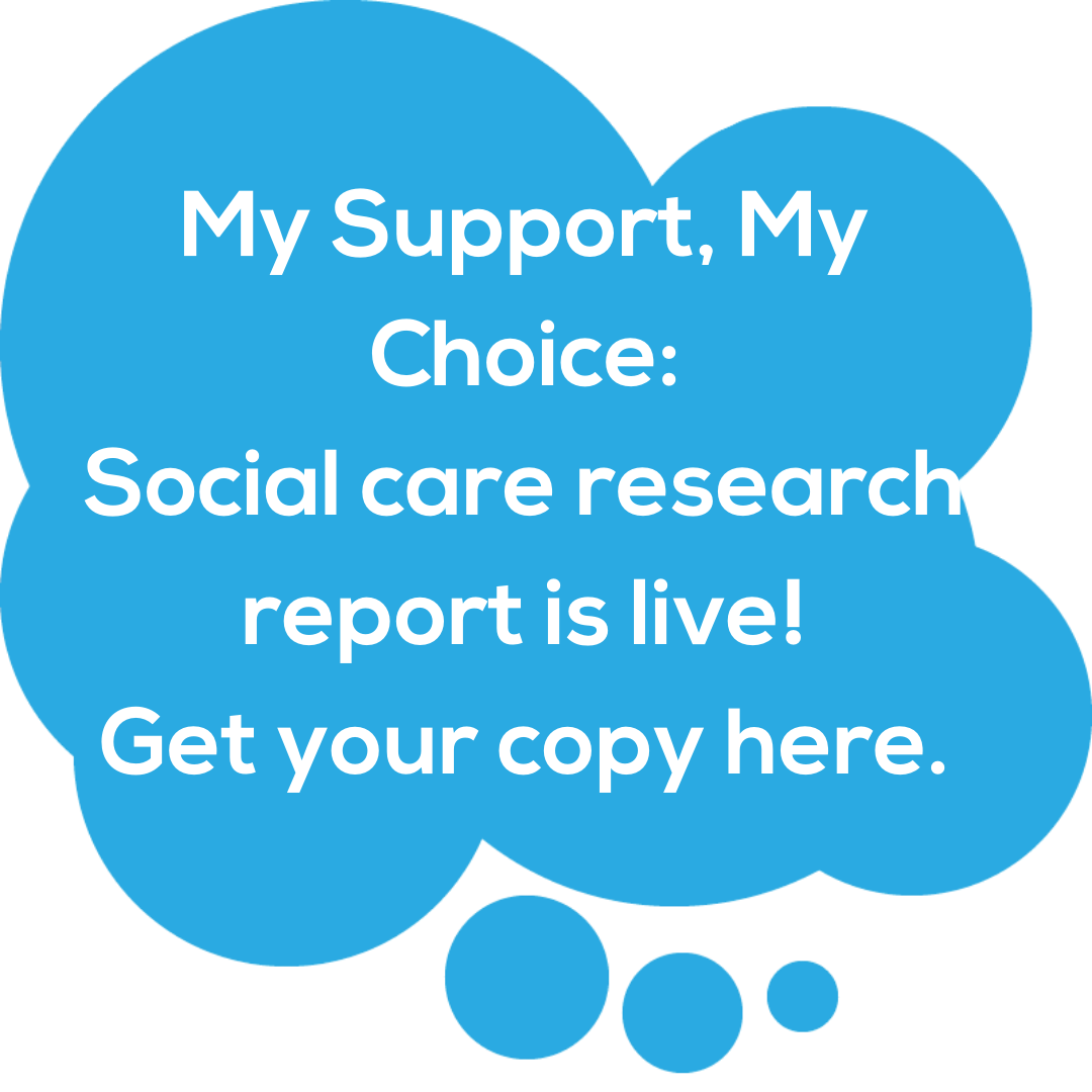 Click here to view the My Support, My Choice report