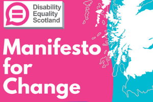 Manifesto for Change: 10 Priorities for Disabled People in Scotland