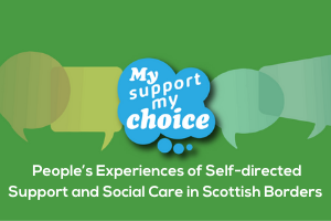 Experiences of SDS in Scottish Borders